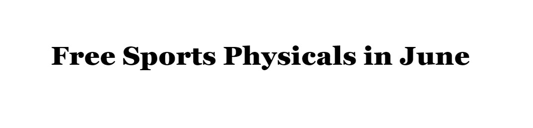 Free School / Sports Physicals